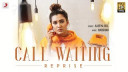 call-waiting-reprise-aastha-gill-badshah Video