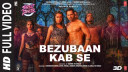 bezubaan-kab-se-full-song-street-dancer-3d Video