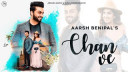 chan-ve-aarsh-benipal Video