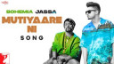 mutiyaare-ni-jassa-dhillon-bohemia Video