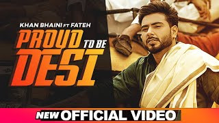 proud-to-be-desi-khan-bhaini Video Download