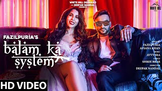 balam-ka-system-fazilpuria-ft-afsana-khan-shree-brar Video Download