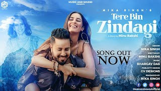 tere-bin-zindagi-mika-singh Video Download