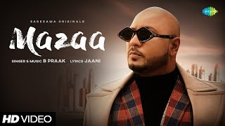 mazaa-b-praak-ft-jaani Video Download