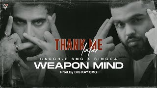 weapon-mind-thank-me-later-baggh-e-singga Video Download