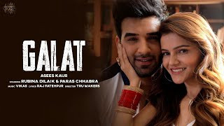 galat-asees-kaur-rubina-dilaik-paras-chhabra Video Download