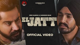 el-jatt-varinder-brar-veer-sandhu Video Download