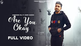Are You Ok Harpinder Gill Ft. Garry Sandhu         03:10     Video & Mp3 Song