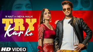try-kar-ke-r-nait-ft-neha-malik Video Download