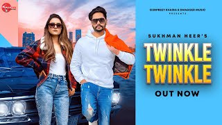 twinkle-twinkle-sukhman-heer-gur-sidhu Video Download