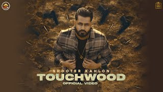 Touchwood Shooter Kahlon         03:31     Video & Mp3 Song