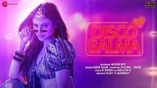 Disco Balma Video Song By Mouni Roy And Asees Kaur